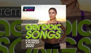 E4F - Extreme Aerobic Songs For Fitness & Workout 2020 - Fitness & Music 2020
