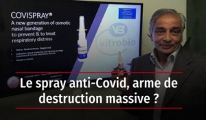 Le spray anti-Covid, arme de destruction massive ?