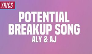 Aly & AJ - Potential Breakup Song (Lyrics)