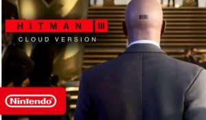 HITMAN 3 – CLOUD VERSION – Announcement Trailer – Nintendo Switch