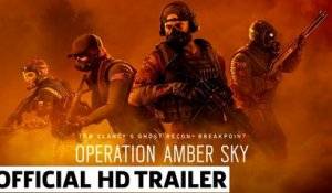 Tom Clancy's Ghost Recon Breakpoint X Rainbow Six Siege Operation Amber Sky Trailer