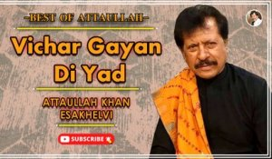 Vichar Gayan Di Yad | Sad Song | Attaullah Khan Esakhelvi