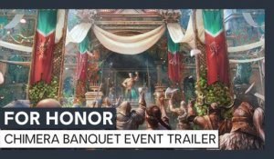 For Honor - Y5S1 Event: Chimera Banquet Trailer