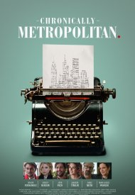 Affiche de Chronically Metropolitan