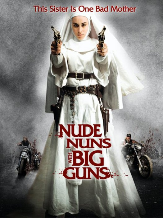 Nude Nuns With Big Guns : affiche