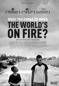 Affiche de What You Gonna Do When The World's On Fire?