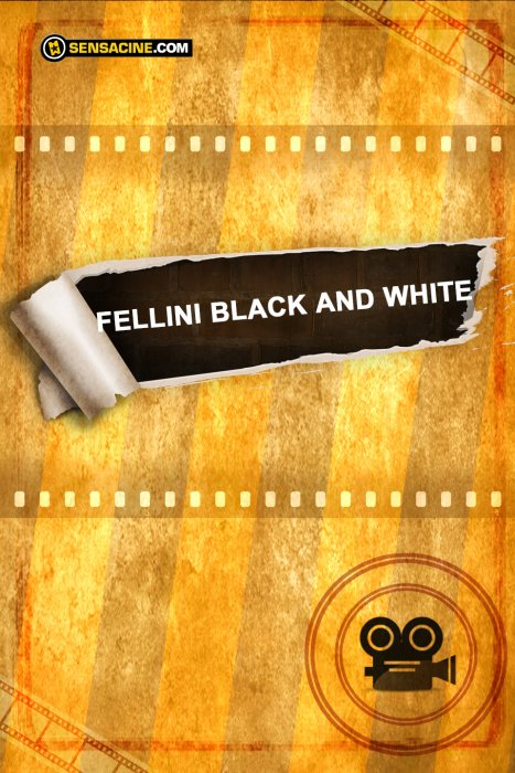 Fellini Black and White : Affiche