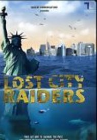 Affiche de Lost City Raiders : Le secret du monde englouti