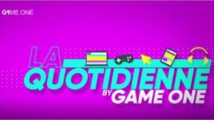 La quotidienne by Game One